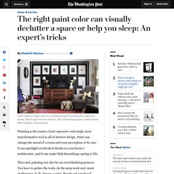 The right paint color can visually declutter a space or help you sleep: An expert's tricks