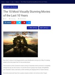 The 10 Most Visually Stunning Movies of the Last 10 Years