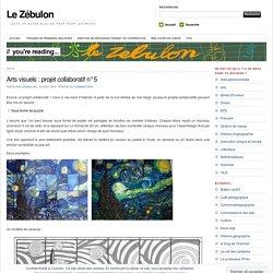 Arts visuels : projet collaboratif n°5