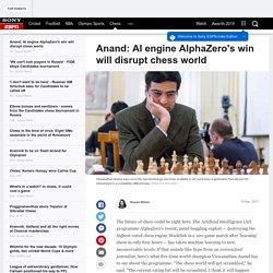 Viswanathan Anand - AI engine AlphaZero's win will 'scramble' chess world