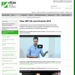 Vitae 3MT UK semi-finalists 2015