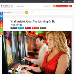 Vital Insight About The Working Of Slot Machines