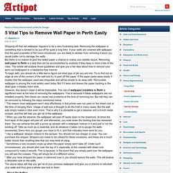 5 Vital Tips to Remove Wall Paper in Perth Easily