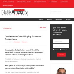 VitalSoftTech - Oracle GoldenGate: Skipping Erroneous Transactions