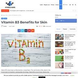 Vitamin B3 Benefits for Skin - Beauty & Fitness