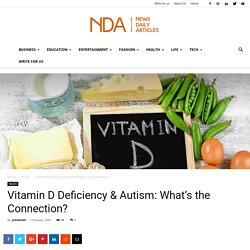 Vitamin D Deficiency & Autism: What's the Connection? - (January, 2020)