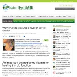 Vitamin C deficiency wreaks havoc on thyroid function
