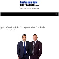 Why Vitamin B12 Is Important For Your Body