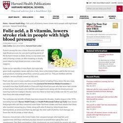 Folic acid, a B vitamin, lowers stroke risk in people with high blood pressure - Harvard Health Blog - Harvard Health Publications