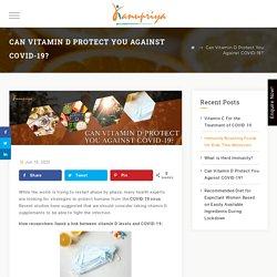 Can Vitamin D Protect You Against COVID-19? - Kanupriya