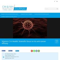 Vitamin C in Health: Scientific focus on its anti-cancer efficacy