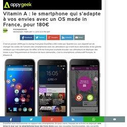 Vitamin A : le smartphone qui s'adapte à vos envies avec un OS made in France, pour 180€