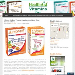 Choose the Best Vitamin Supplement of Your Kids' Favorite Flavor « Health Aid