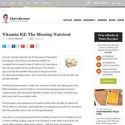 Vitamin K2: The Missing Nutrient