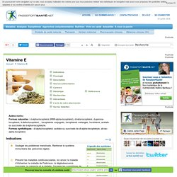 Vitamine E - Aliments, Bienfaits, Carence… Ce qu'il faut savoir