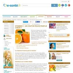 Vitamine C : vitamine C bonne pour le coeur, e-sante.fr