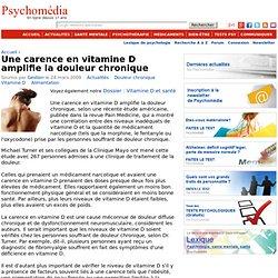 Une carence en vitamine D amplifie la douleur chronique