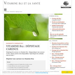 Vitamine B12 : Dépistage carence