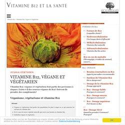 Vitamine B12, Végane et Végétarien