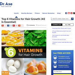 Top 6 Vitamins for Hair Growth (#2 Is Essential)