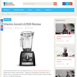 Vitamix Ascent A2500 Review