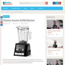 Vitamix Ascent A3300 Review