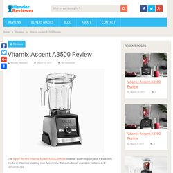 Vitamix Ascent A3500 Review