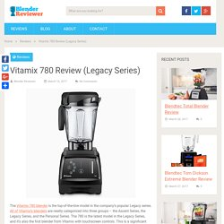 Vitamix 780 Review (Legacy Series)