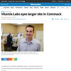 Vitamix Labs eyes larger site in Commack