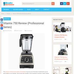 Vitamix 750 Review (Professional Series)