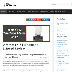 Vitamix 1782 TurboBlend 2-Speed Review