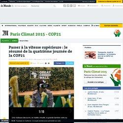 Passer à la vitesse supérieure: le résumé de la quatrième journée de la COP21