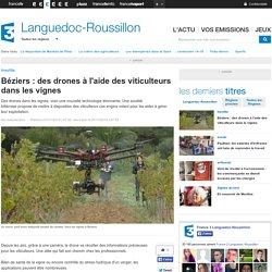 Béziers : des drones à l'aide des viticulteurs dans les vignes - France 3 Languedoc-Roussillon