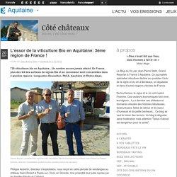 FRANCE 3 AQUITAINE 23/09/14 L'essor de la viticulture bio en Aquitaine, 3ème région de France !.