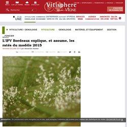 VITISPHERE 24/07/15 Mildiou : l'IFV Bordeaux explique, et assume, les ratés du modèle 2015