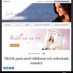 TikTok pasta med vitlöksost och soltorkade tomater - Johanna Toftby