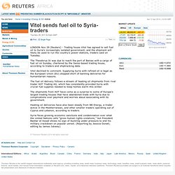 Vitol sends fuel oil to Syria-traders | Energy & Oil