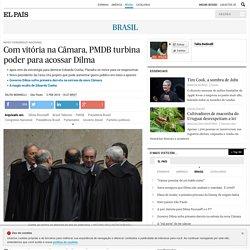 Com vitória na Câmara, PMDB turbina poder para acossar Dilma