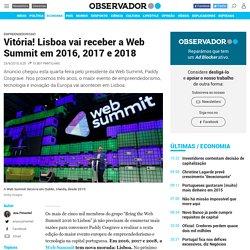 Vitória! Lisboa vai receber a Web Summit em 2016, 2017 e 2018