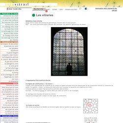 Les vitreries - Fabrication du vitrail, coupe du verre, plomb des vitraux