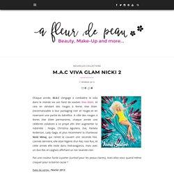 M.A.C Viva Glam Nicki 2 « A Fleur De Peau