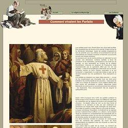 Comment vivaient les Parfaits ou Cathares