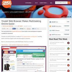 Vivaldi Web Browser Makes It Easier to Multi-Task Online