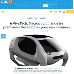 A VivaTech, Macron commande les premières Sea Bubbles