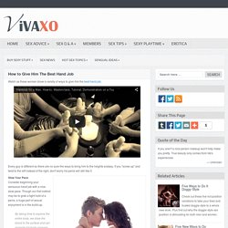 VivaXO.com - How to Give Him The Best Hand Job