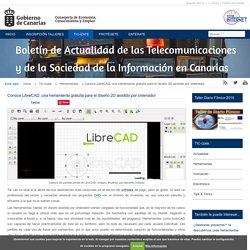 - Conoce LibreCAD, una herramienta gratuita para el diseño 2D asistido por ordenador