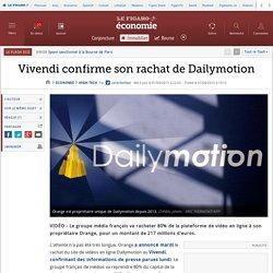 Vivendi confirme son rachat de Dailymotion