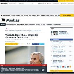 Vivendi dément la «chute des abonnés» de Canal+
