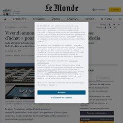 Vivendi annonce avoir signé «une promesse d'achat» pour acquérir 100% de Prisma Media