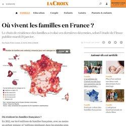 Où vivent les familles en France ? - La Croix